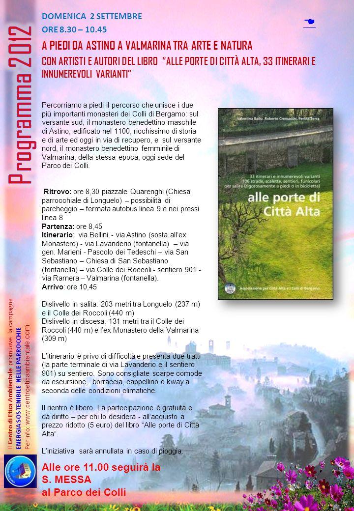 Il Centro di Etica Ambientale promuove la campagna ENERGIA SOSTENIBILE NELLE PARROCCHIE Per info: www.centroeticaambiental e.com DOMENICA 2 SETTEMBRE