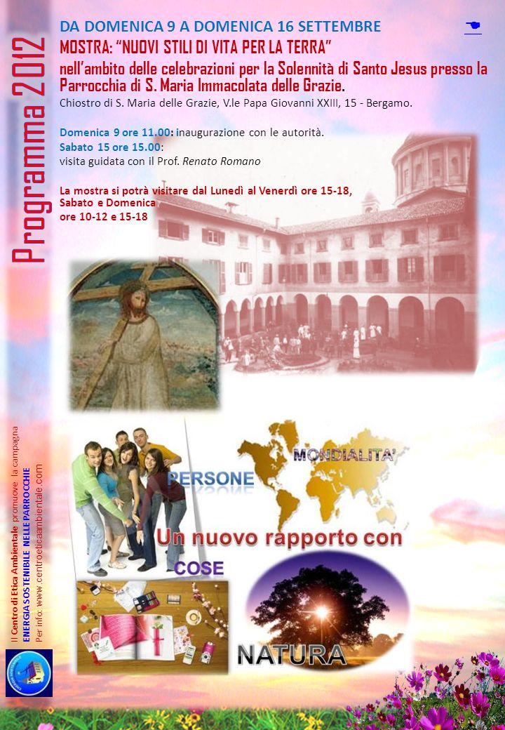 Il Centro di Etica Ambientale promuove la campagna ENERGIA SOSTENIBILE NELLE PARROCCHIE Per info: www.centroeticaambiental e.com DA DOMENICA 9 A DOMEN