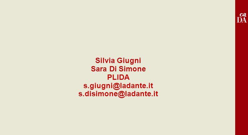 Silvia Giugni Sara Di Simone PLIDA s.giugni@ladante.it s.disimone@ladante.it