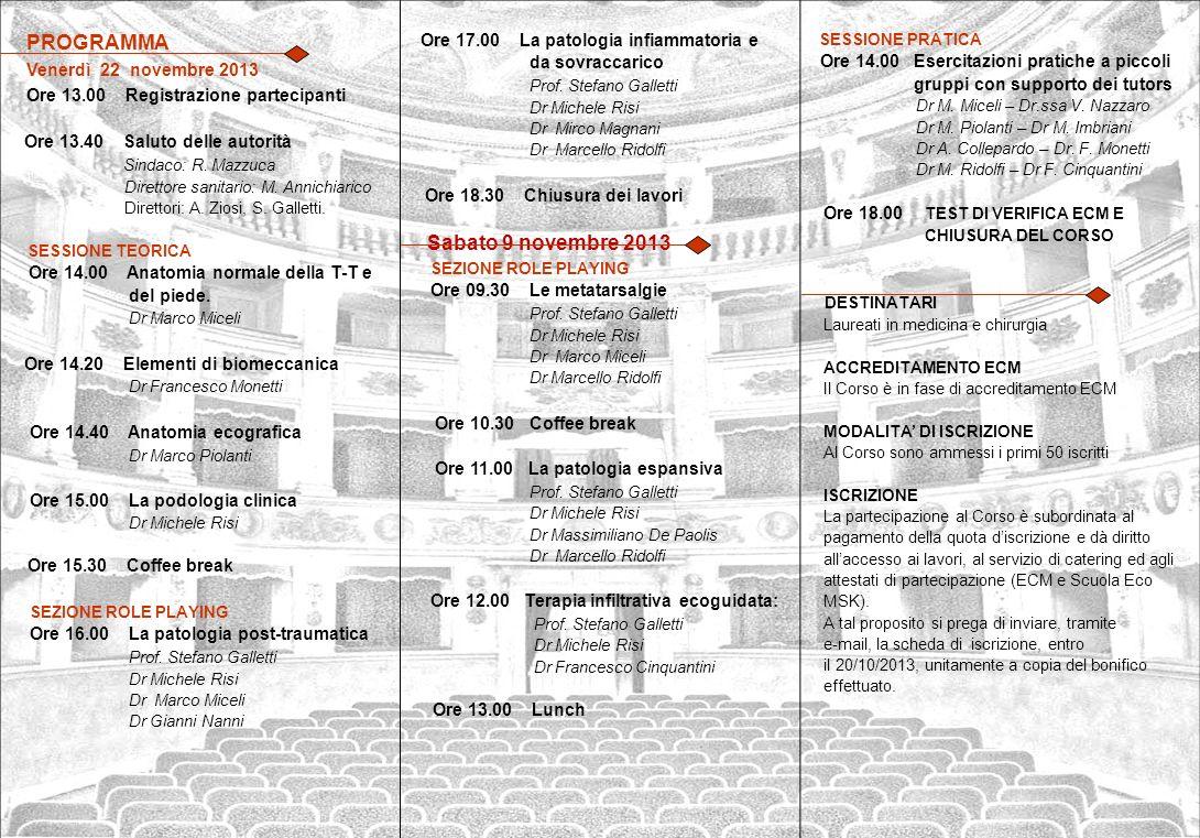 PROGRAMMA Venerdì 22 novembre 2013 Ore 13.00 Registrazione partecipanti Ore 13.40 Saluto delle autorità Sindaco: R. Mazzuca Direttore sanitario: M. An
