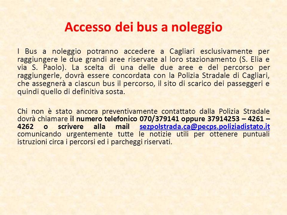 Accesso dei bus a noleggio I Bus a noleggio potranno accedere a Cagliari esclusivamente per raggiungere le due grandi aree riservate al loro stazionam