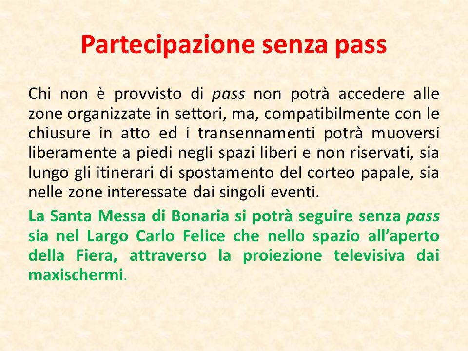 Partecipazione senza pass Chi non è provvisto di pass non potrà accedere alle zone organizzate in settori, ma, compatibilmente con le chiusure in atto