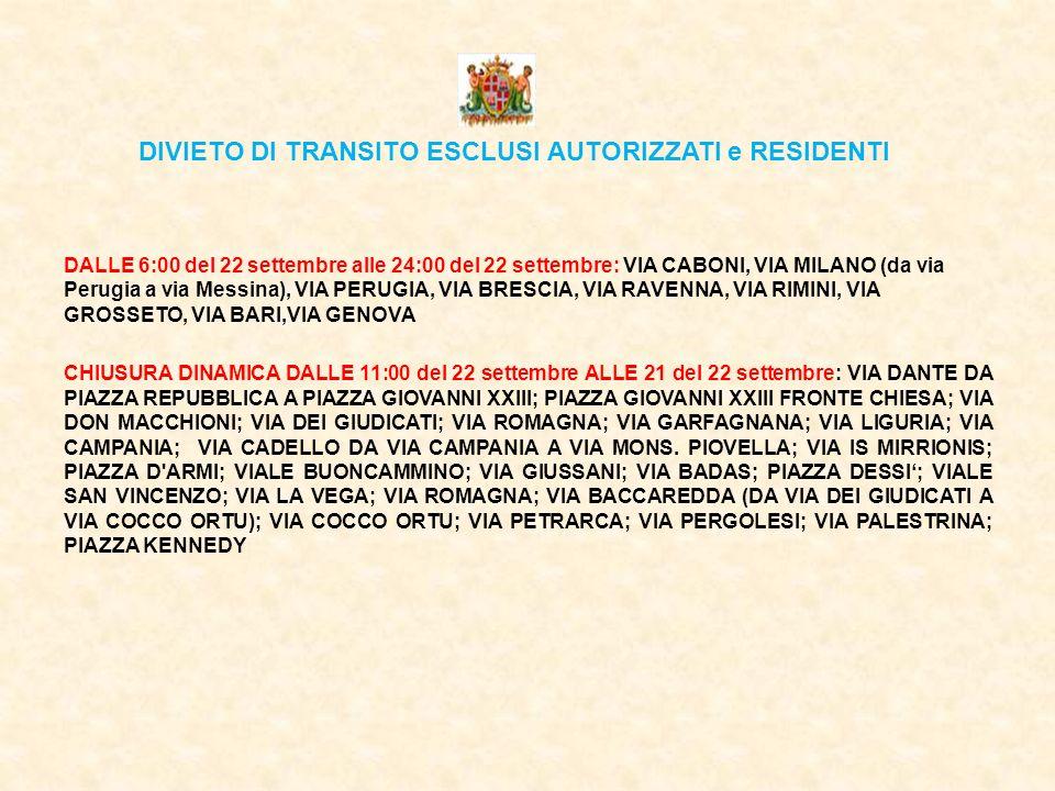 DIVIETO DI TRANSITO ESCLUSI AUTORIZZATI e RESIDENTI DALLE 6:00 del 22 settembre alle 24:00 del 22 settembre: VIA CABONI, VIA MILANO (da via Perugia a