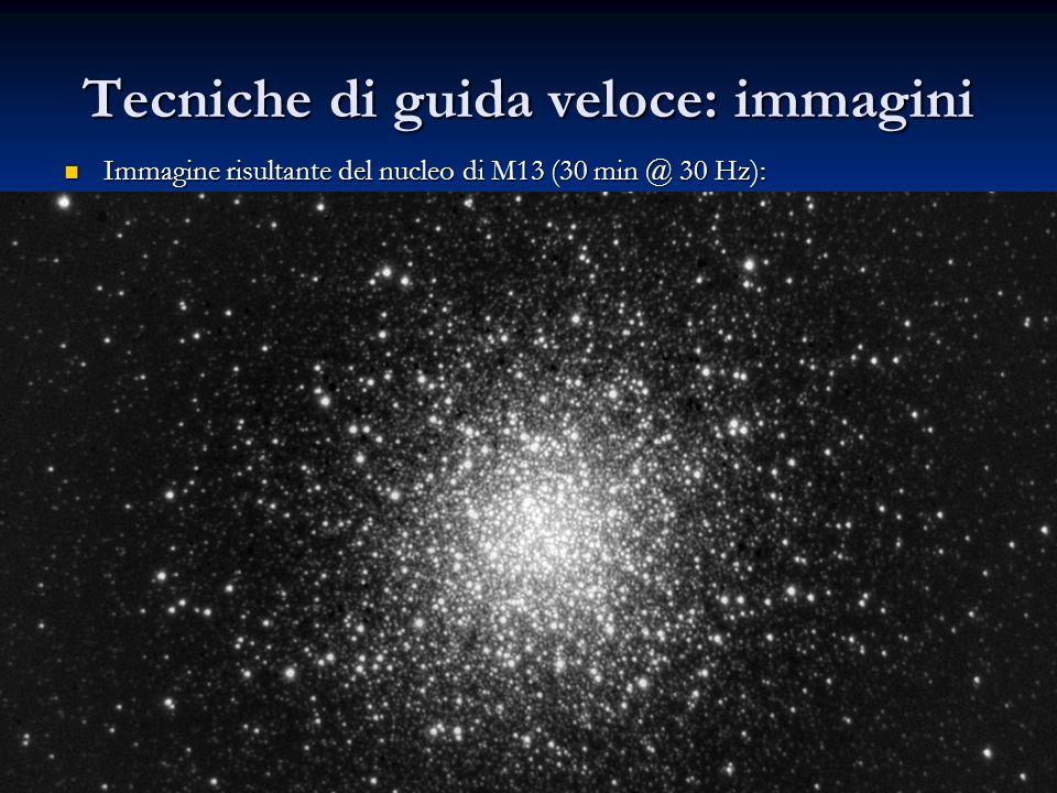 Tecniche di guida veloce: immagini Immagine risultante del nucleo di M13 (30 min @ 30 Hz): Immagine risultante del nucleo di M13 (30 min @ 30 Hz):