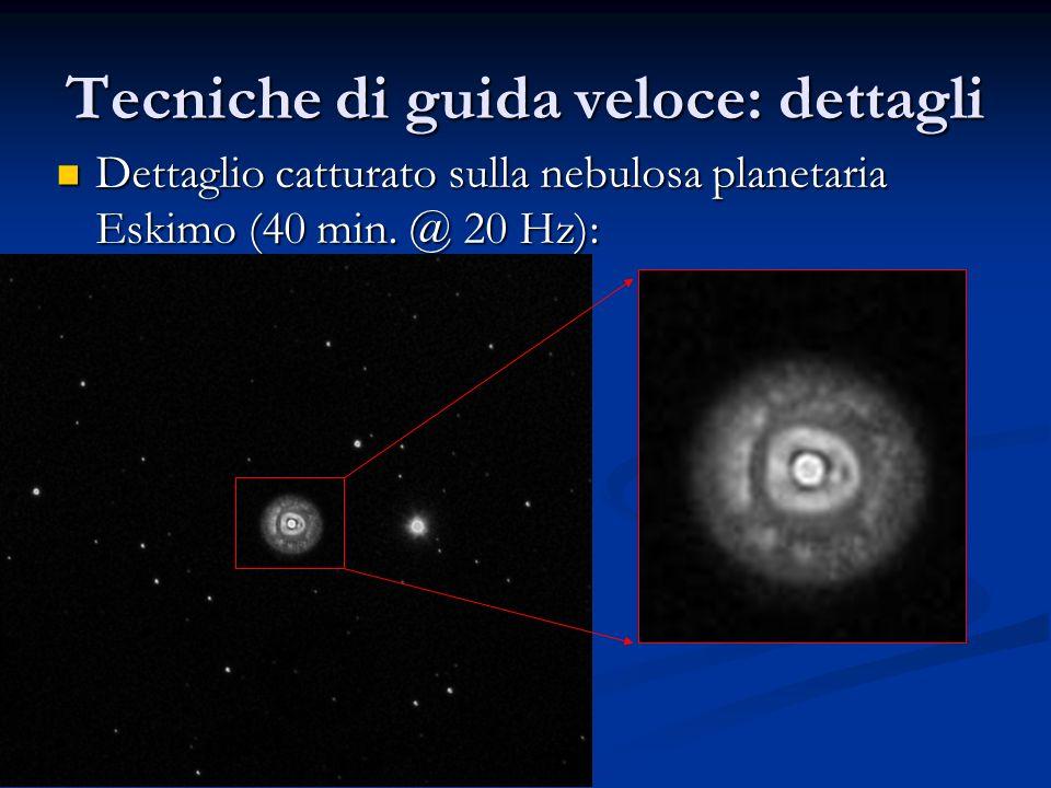 Tecniche di guida veloce: dettagli Dettaglio catturato sulla nebulosa planetaria Eskimo (40 min. @ 20 Hz): Dettaglio catturato sulla nebulosa planetar