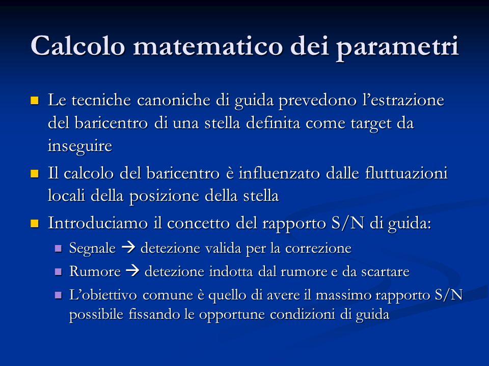 Calcolo matematico dei parametri Le tecniche canoniche di guida prevedono lestrazione del baricentro di una stella definita come target da inseguire L