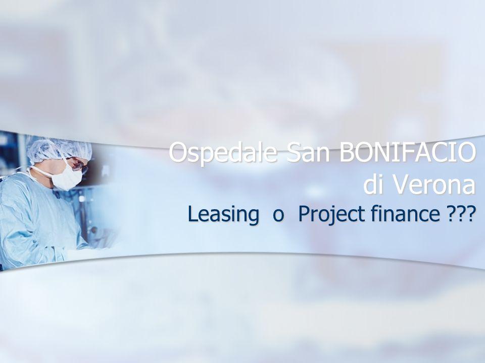Ospedale San BONIFACIO di Verona Leasing o Project finance ???