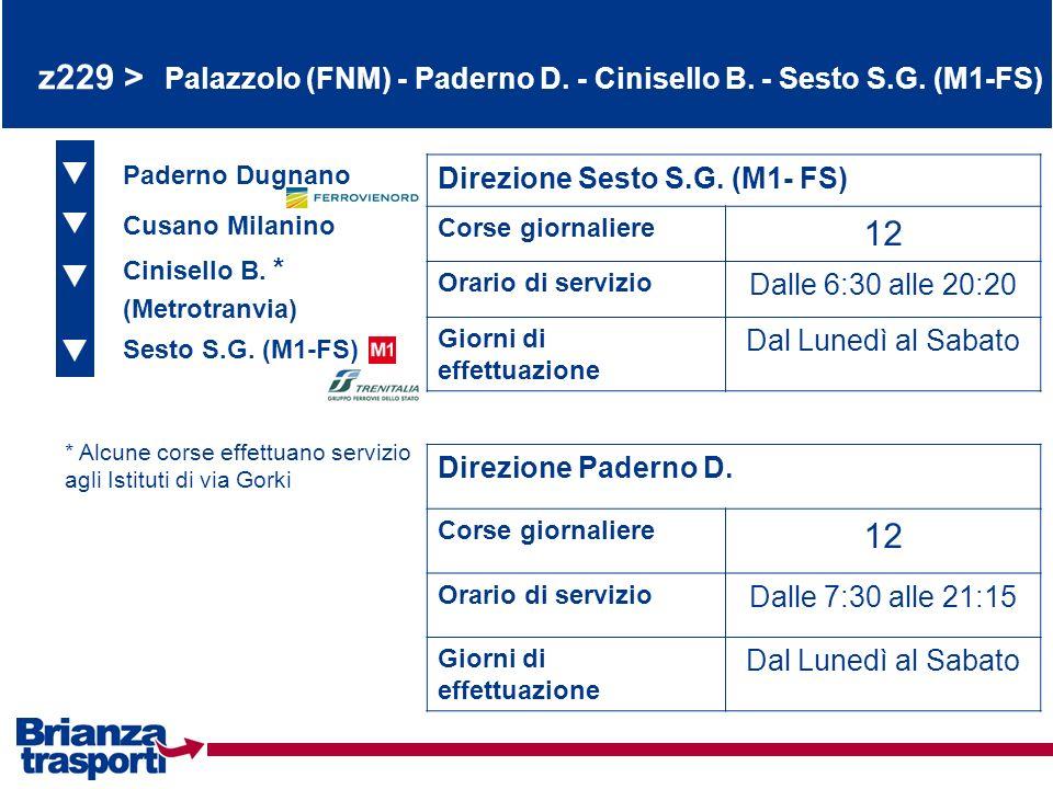 z229 > Palazzolo (FNM) - Paderno D. - Cinisello B. - Sesto S.G. (M1-FS) Paderno Dugnano Cusano Milanino Cinisello B. * (Metrotranvia) Direzione Sesto