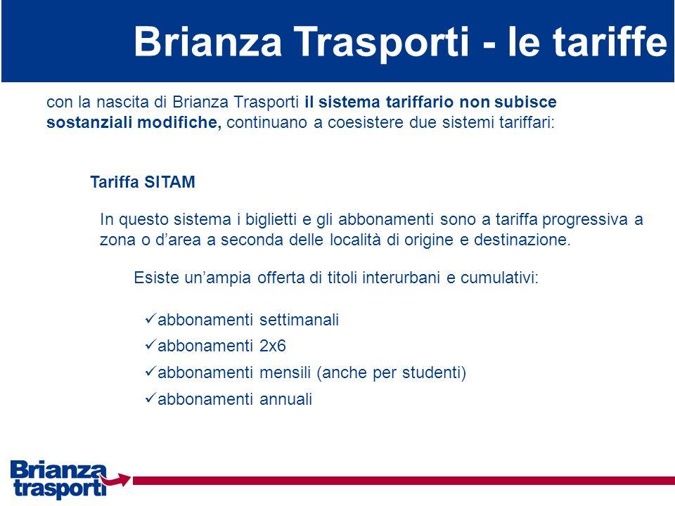 Brianza Trasporti - le tariffe con la nascita di Brianza Trasporti il sistema tariffario non subisce sostanziali modifiche, continuano a coesistere du
