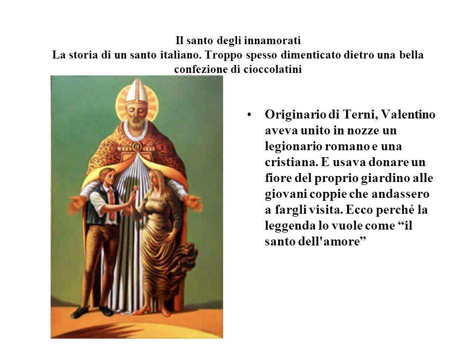 Nato a Terni intorno al 175 d.C, Valentino divenne il primo vescovo della città nel 197 d.C.