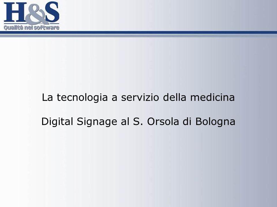 La tecnologia a servizio della medicina Digital Signage al S. Orsola di Bologna