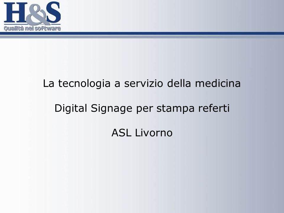 La tecnologia a servizio della medicina Digital Signage per stampa referti ASL Livorno