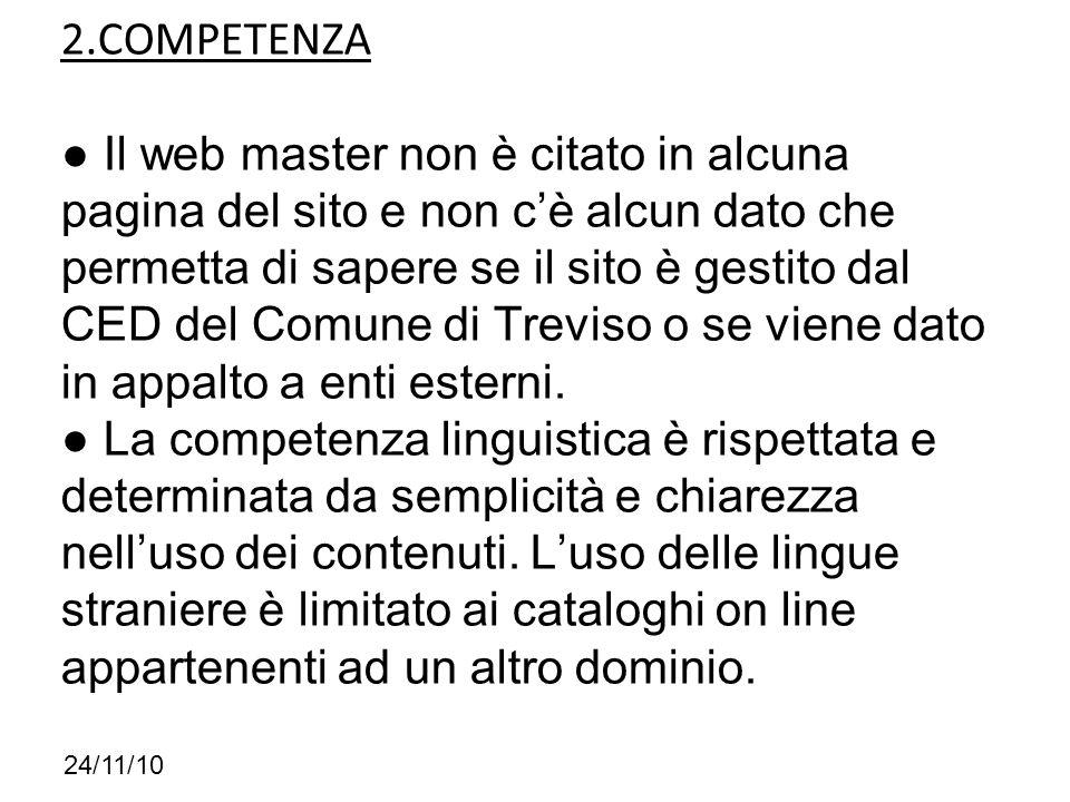 2.COMPETENZA Il web master non è citato in alcuna pagina del sito e non cè alcun dato che permetta di sapere se il sito è gestito dal CED del Comune d