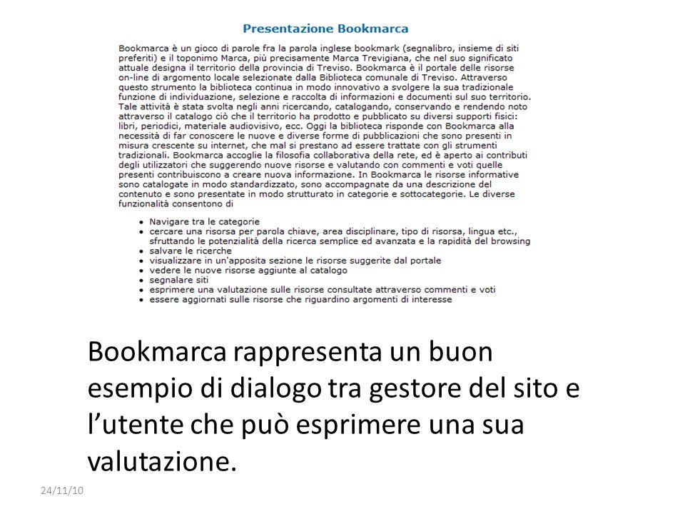 Bookmarca rappresenta un buon esempio di dialogo tra gestore del sito e lutente che può esprimere una sua valutazione. 24/11/10