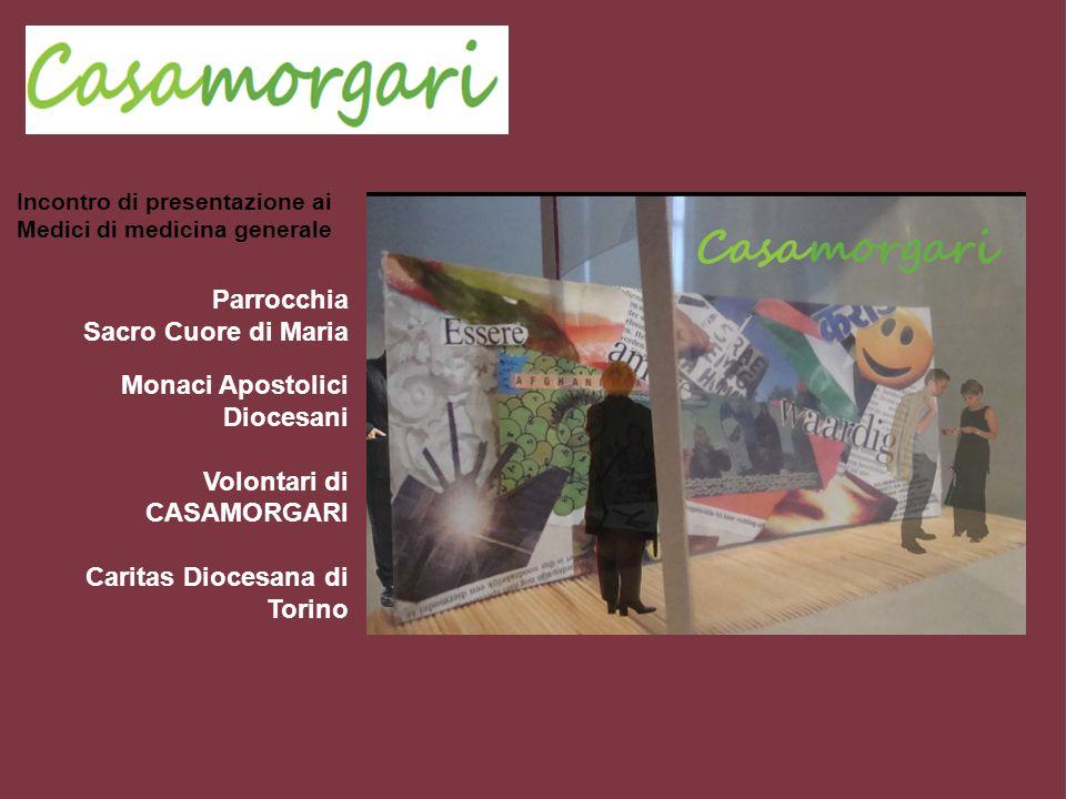 Parrocchia Sacro Cuore di Maria Monaci Apostolici Diocesani Volontari di CASAMORGARI Caritas Diocesana di Torino Incontro di presentazione ai Medici d