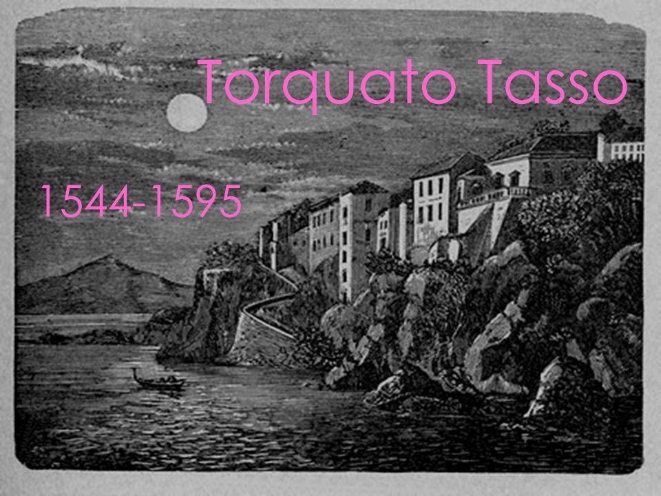 La vita 1544: l11 marzo Torquato Tasso nasce a Sorrento.