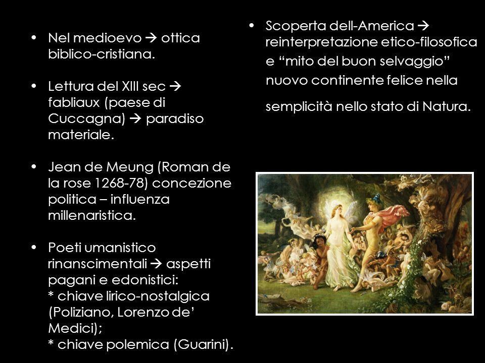 Nel medioevo ottica biblico-cristiana. Lettura del XIII sec fabliaux (paese di Cuccagna) paradiso materiale. Jean de Meung (Roman de la rose 1268-78)