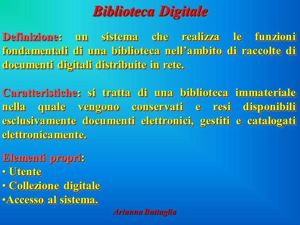 Biblioteca Digitale Definizione: un sistema che realizza le funzioni fondamentali di una biblioteca nellambito di raccolte di documenti digitali distribuite in rete.
