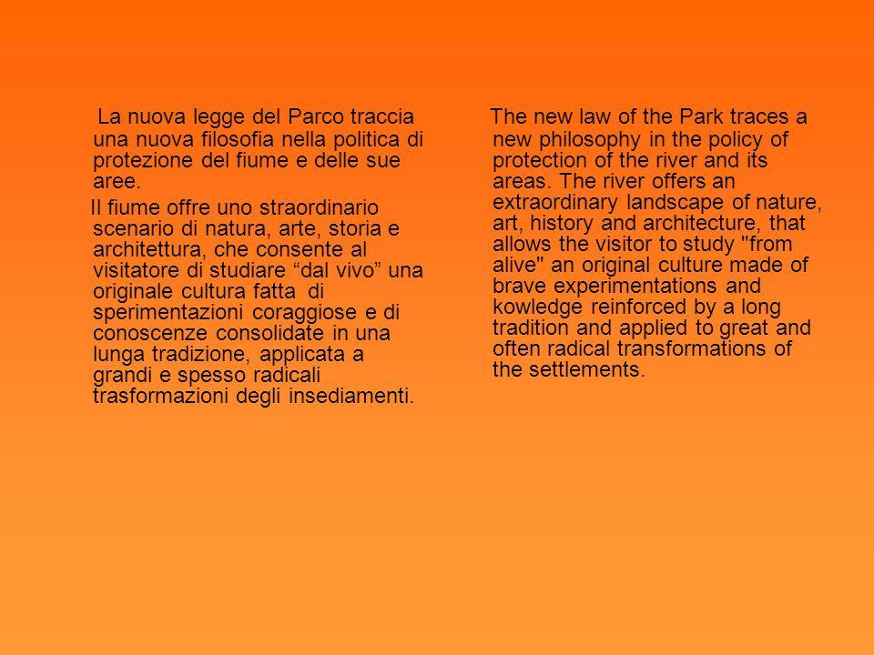 La nuova legge del Parco traccia una nuova filosofia nella politica di protezione del fiume e delle sue aree.
