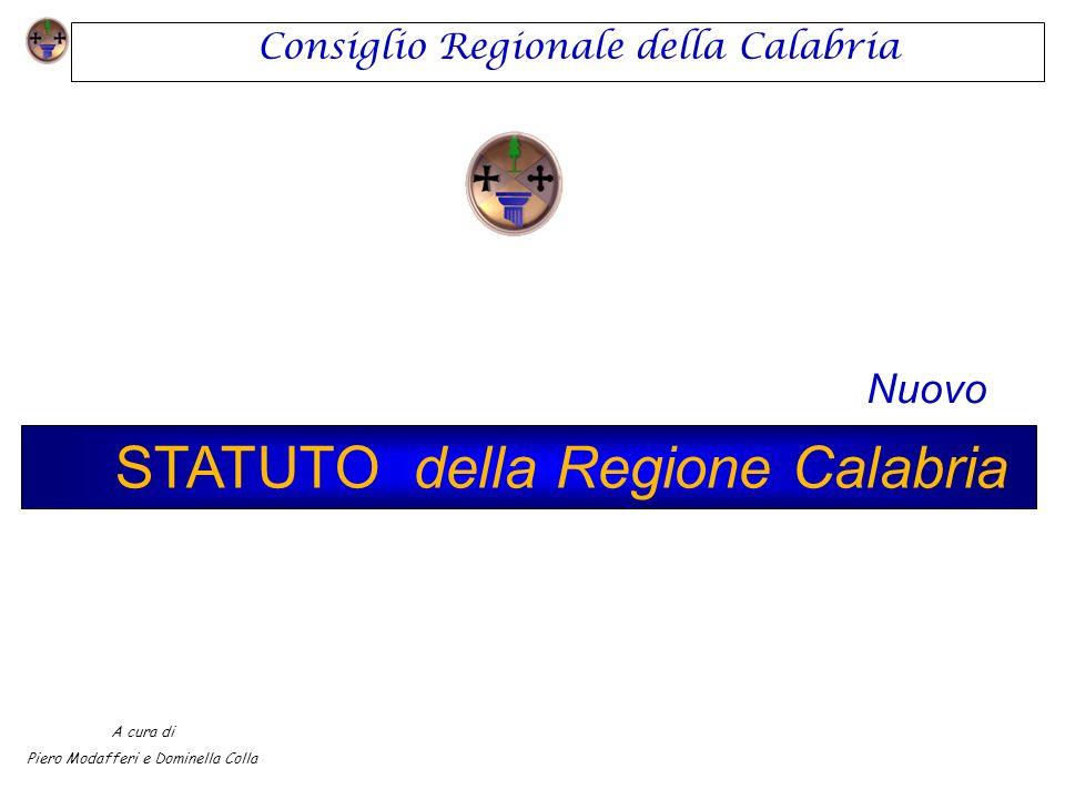 STATUTO della Regione Calabria Nuovo Consiglio Regionale della Calabria A cura di Piero Modafferi e Dominella Colla