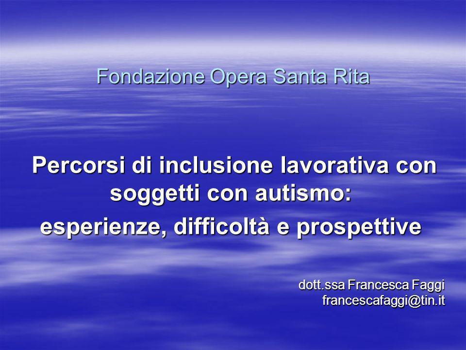 Fondazione Opera Santa Rita Percorsi di inclusione lavorativa con soggetti con autismo: Percorsi di inclusione lavorativa con soggetti con autismo: es