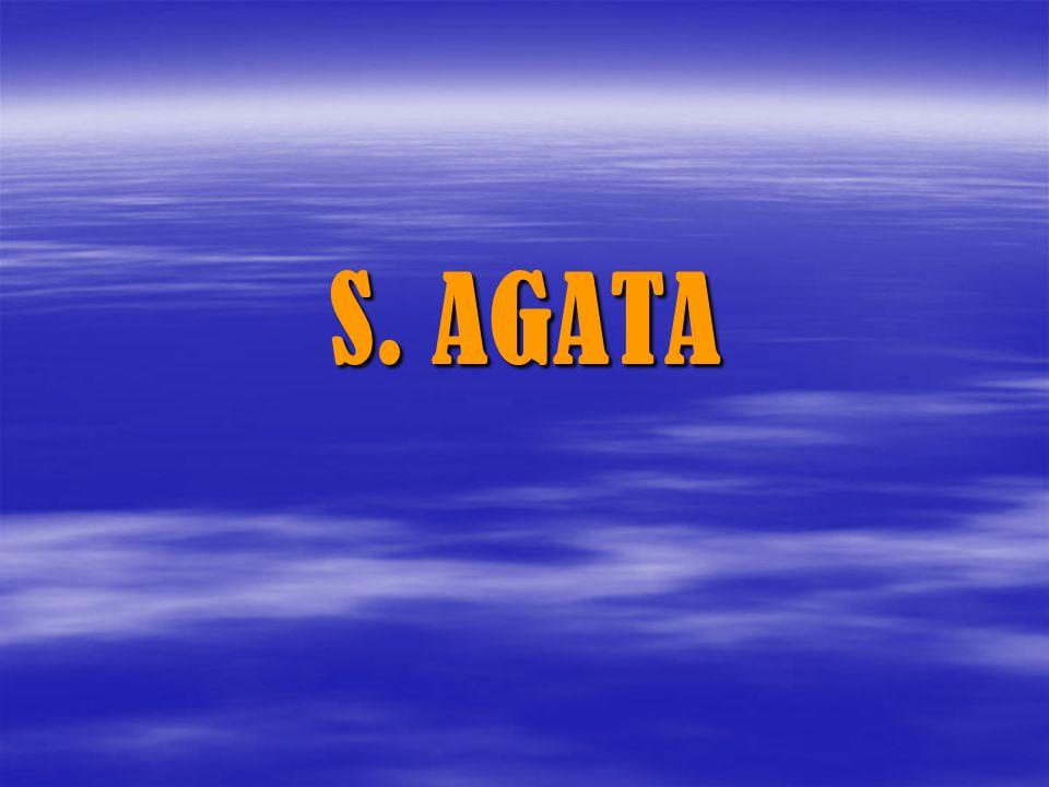 Chi è S.Agata una giovane vissuta tra il III e il IV secolo, durante il proconsolato di Quinziano.