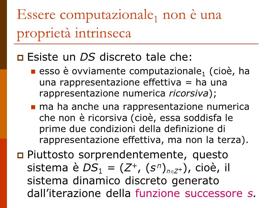 Essere computazionale 1 non è una proprietà intrinseca Esiste un DS discreto tale che: esso è ovviamente computazionale 1 (cioè, ha una rappresentazio