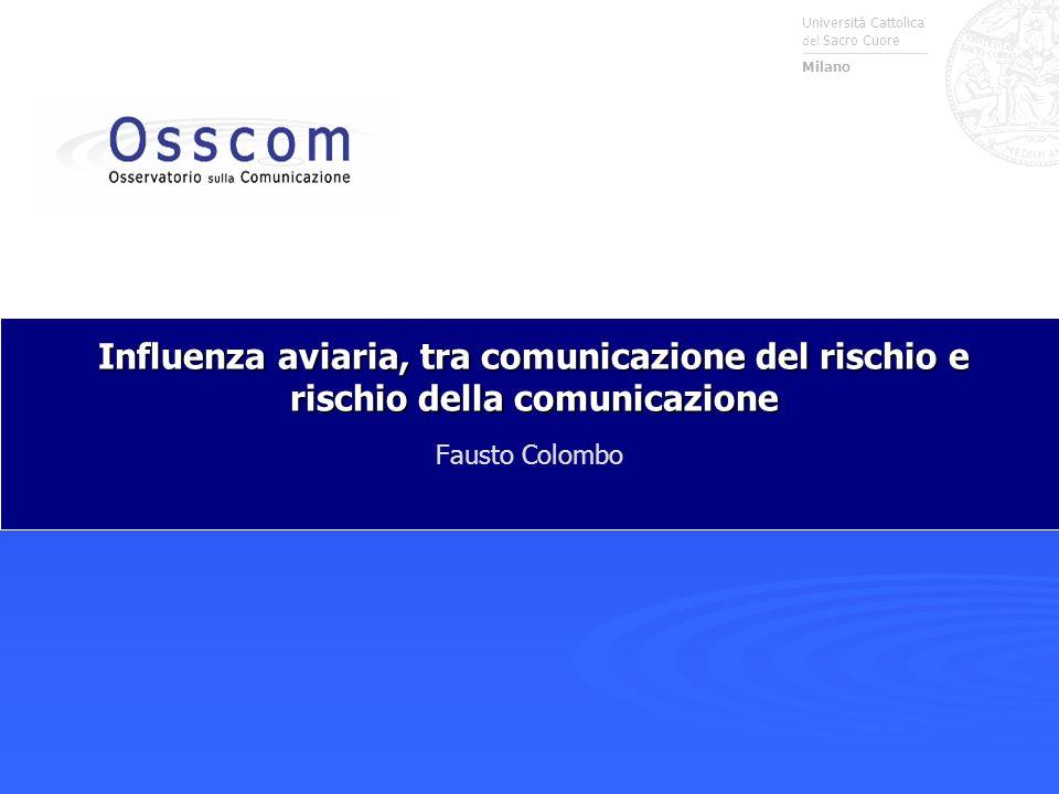 Università Cattolica del Sacro Cuore Milano Influenza aviaria, tra comunicazione del rischio e rischio della comunicazione Fausto Colombo