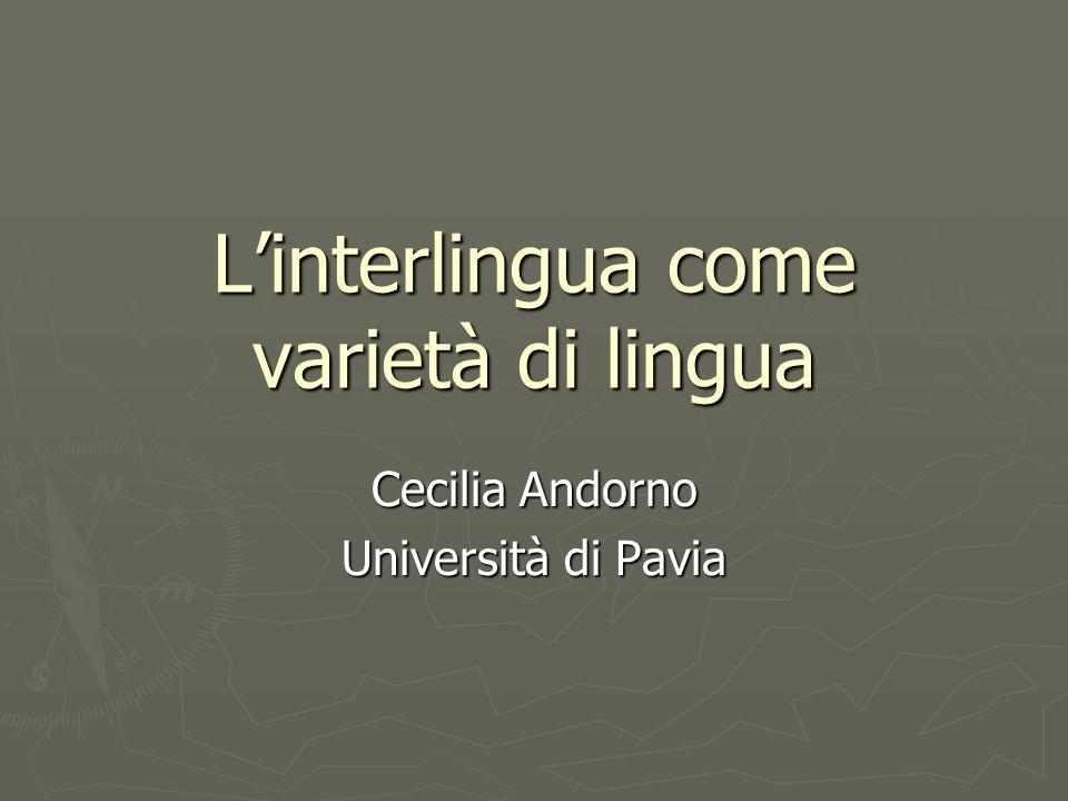 Linterlingua come varietà di lingua Cecilia Andorno Università di Pavia