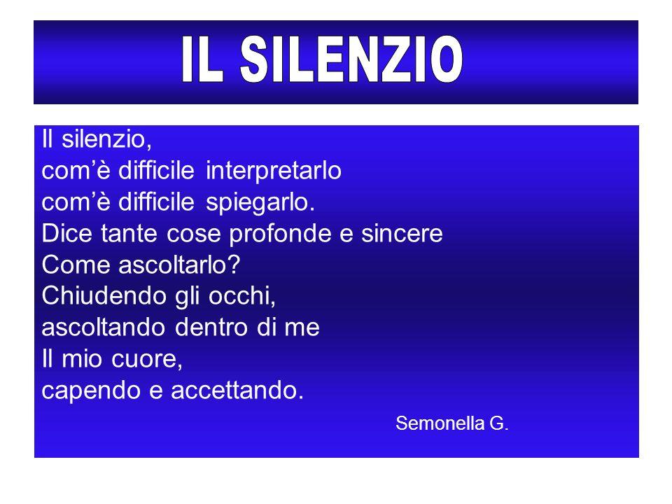 Il silenzio, comè difficile interpretarlo comè difficile spiegarlo.