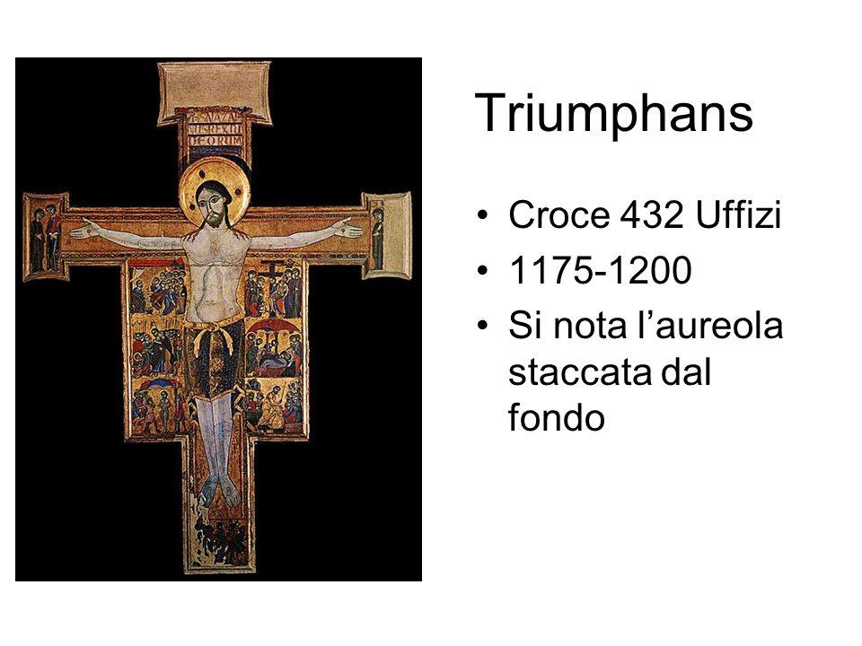 Triumphans Croce 432 Uffizi 1175-1200 Si nota laureola staccata dal fondo