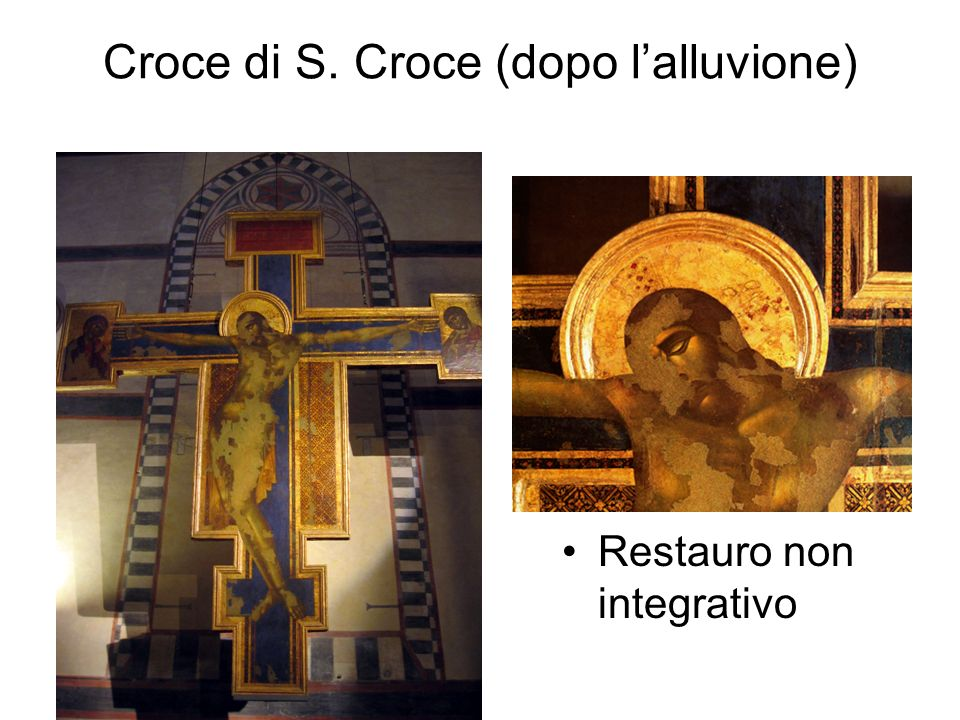 Croce di S. Croce (dopo lalluvione) Restauro non integrativo