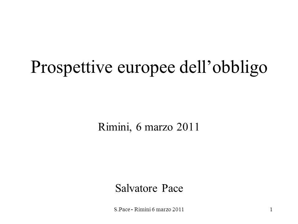 S.Pace - Rimini 6 marzo 20111 Prospettive europee dellobbligo Rimini, 6 marzo 2011 Salvatore Pace