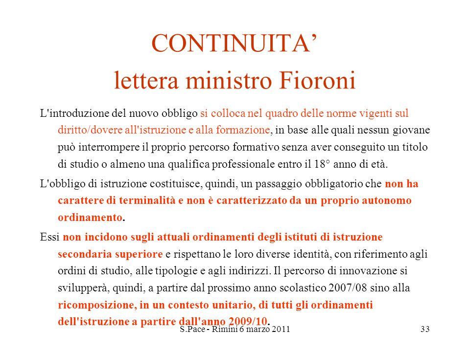 S.Pace - Rimini 6 marzo 201133 CONTINUITA lettera ministro Fioroni L'introduzione del nuovo obbligo si colloca nel quadro delle norme vigenti sul diri