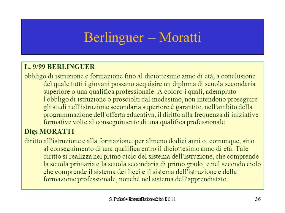 S.Pace - Rimini 6 marzo 201136Salvatore Pace - 201136 Berlinguer – Moratti L. 9/99 BERLINGUER obbligo di istruzione e formazione fino al diciottesimo