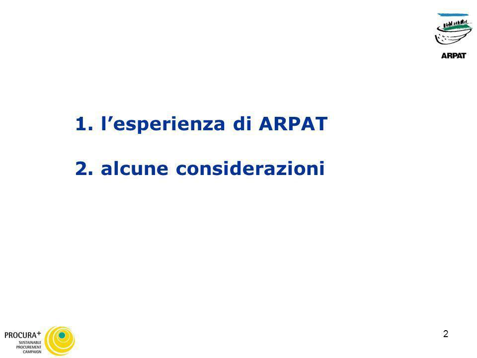 2 1. lesperienza di ARPAT 2. alcune considerazioni
