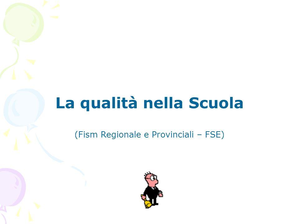 La qualità nella Scuola (Fism Regionale e Provinciali – FSE)