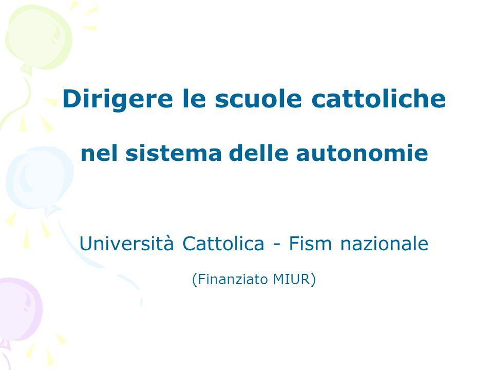 Dirigere le scuole cattoliche nel sistema delle autonomie Università Cattolica - Fism nazionale (Finanziato MIUR)