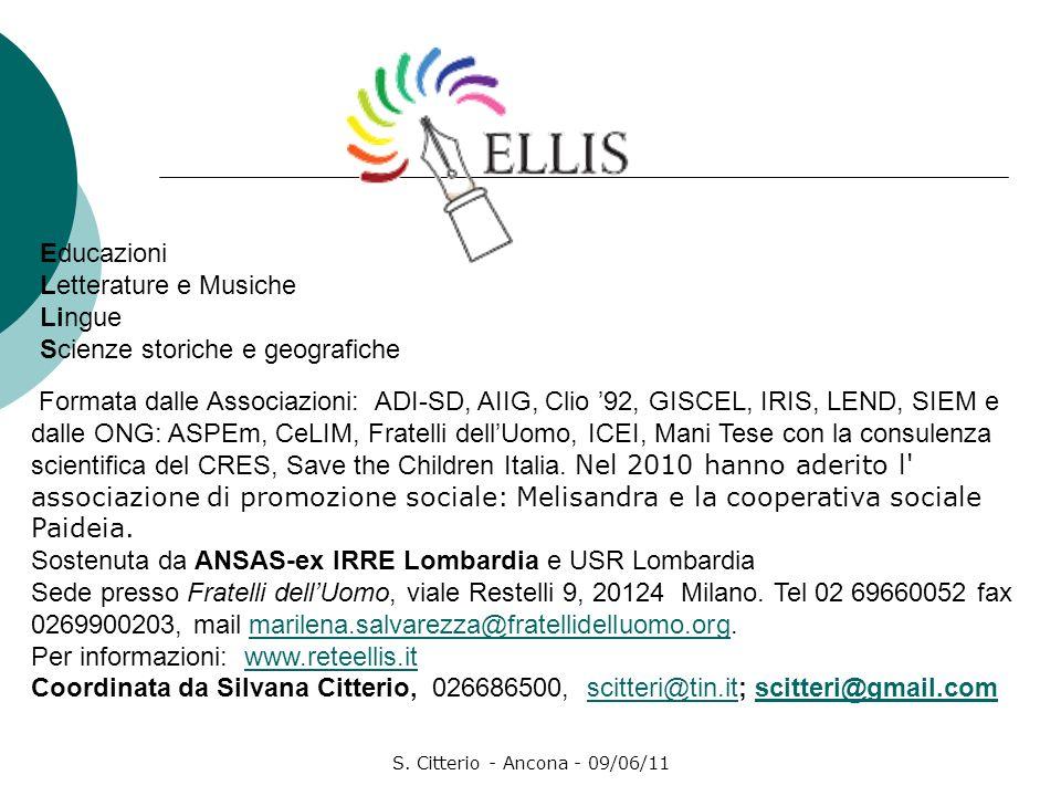 S. Citterio - Ancona - 09/06/11 Formata dalle Associazioni: ADI-SD, AIIG, Clio 92, GISCEL, IRIS, LEND, SIEM e dalle ONG: ASPEm, CeLIM, Fratelli dellUo