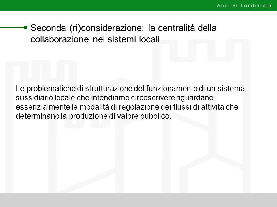 Seconda (ri)considerazione: la centralità della collaborazione nei sistemi locali Le problematiche di strutturazione del funzionamento di un sistema s