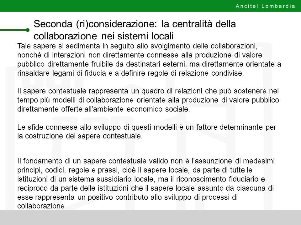 Seconda (ri)considerazione: la centralità della collaborazione nei sistemi locali Tale sapere si sedimenta in seguito allo svolgimento delle collabora