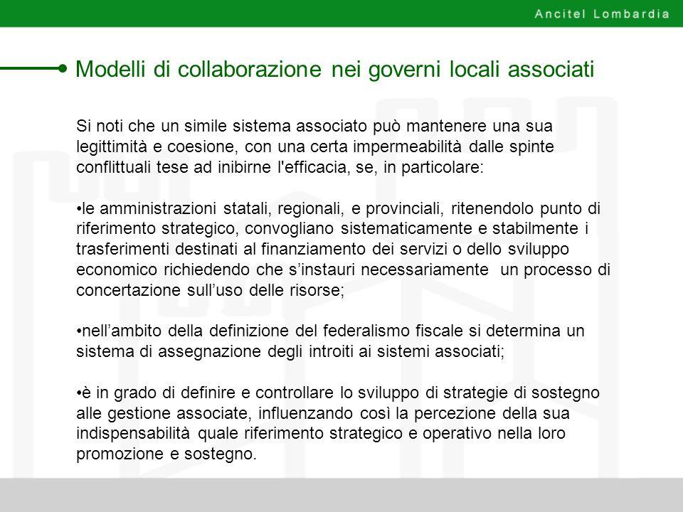 Modelli di collaborazione nei governi locali associati Si noti che un simile sistema associato può mantenere una sua legittimità e coesione, con una c