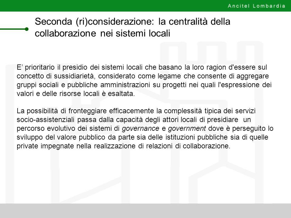 Seconda (ri)considerazione: la centralità della collaborazione nei sistemi locali E prioritario il presidio dei sistemi locali che basano la loro ragi