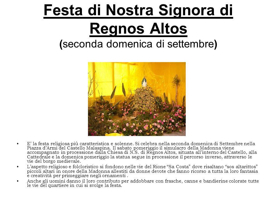 Festa di Nostra Signora di Regnos Altos (seconda domenica di settembre) E la festa religiosa più caratteristica e solenne. Si celebra nella seconda do
