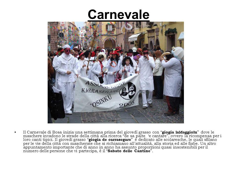 Carnevale Il Carnevale di Bosa inizia una settimana prima del giovedì grasso con giogia laldaggiolu dove le maschere invadono le strade della città al