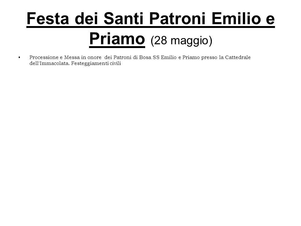 Festa dei Santi Patroni Emilio e Priamo (28 maggio) Processione e Messa in onore dei Patroni di Bosa SS Emilio e Priamo presso la Cattedrale dell'Imma