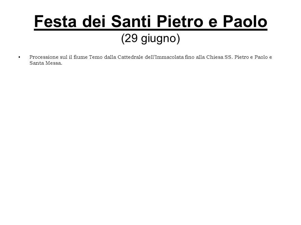 Festa dei Santi Pietro e Paolo (29 giugno) Processione sul il fiume Temo dalla Cattedrale dellImmacolata fino alla Chiesa SS. Pietro e Paolo e Santa M