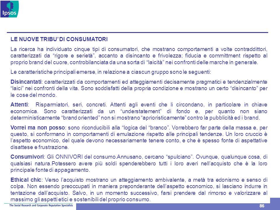 86 LE NUOVE TRIBU DI CONSUMATORI La ricerca ha individuato cinque tipi di consumatori, che mostrano comportamenti a volte contraddittori, caratterizza