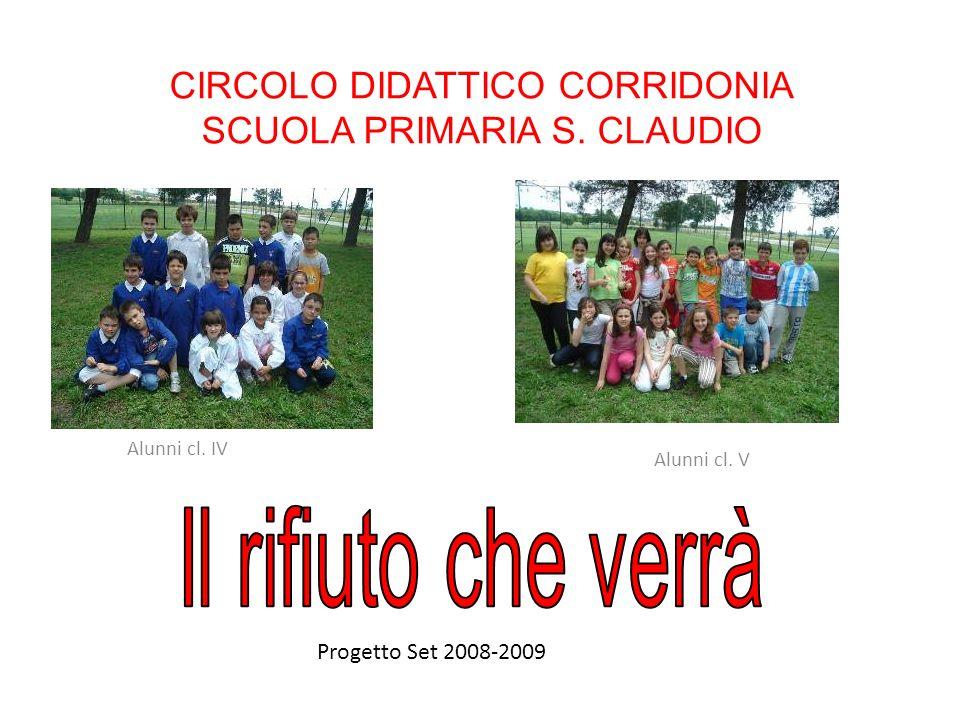 CIRCOLO DIDATTICO CORRIDONIA SCUOLA PRIMARIA S. CLAUDIO Alunni cl. IV Progetto Set 2008-2009 Alunni cl. V