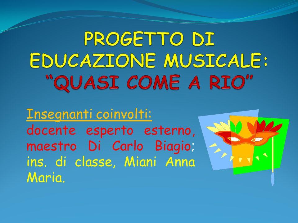 Insegnanti coinvolti: docente esperto esterno, maestro Di Carlo Biagio; ins. di classe, Miani Anna Maria.